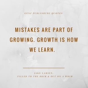 Mistakes are part of growing