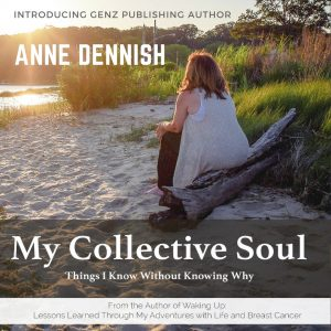 "<img src=""anne-dennish_collective-soul-book-cover.jpg"" alt=""woman strong cancer survivor sitting in the beach watching sunrise contemplating about her life that she describes in her book"">"