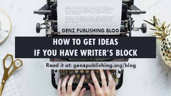 How To Get Ideas When You Have Writer's Block